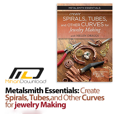 1404906197 metalsmith essentials jewelry making دانلود فیلم آموزش جواهرسازی: تکنیک های ایجاد انواع جواهرات دارای انحنا و مارپیچ