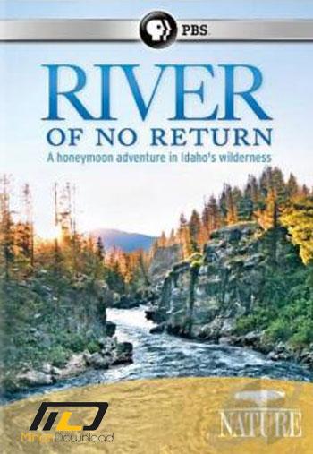 8700295 دانلود مستند PBS – Nature: River of No Return 2012