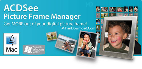 ACDSee Picture Frame Manager v1.0.Portable www.MihanDownload.com 2 دانلود نرم افزار ساخت قاب عکس ACDSee Picture Frame Manager 1.0.81