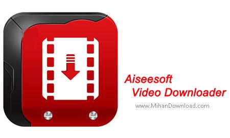 Aiseesoft Video Downloader1 نرم افزار دانلود از یوتیوب