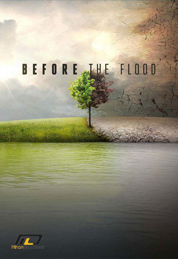 Before the Flood 2016 دانلود مستند Before the Flood 2016