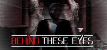 Behind These Eyes دانلود بازی Behind These Eyes برای کامپیوتر
