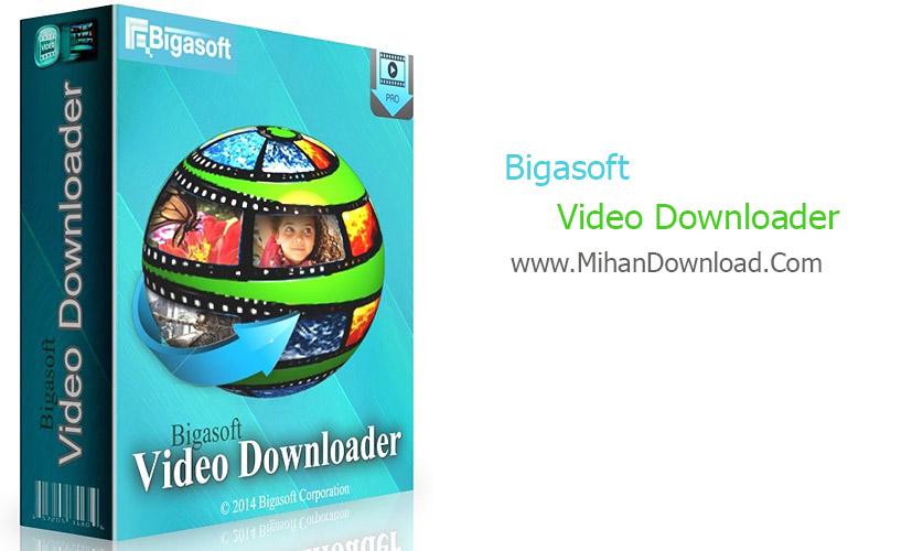 Bigasoft11 دانلود نرم افزار دانلود ویدئوBigasoft Video Downloader Pro 3.11.9.6037