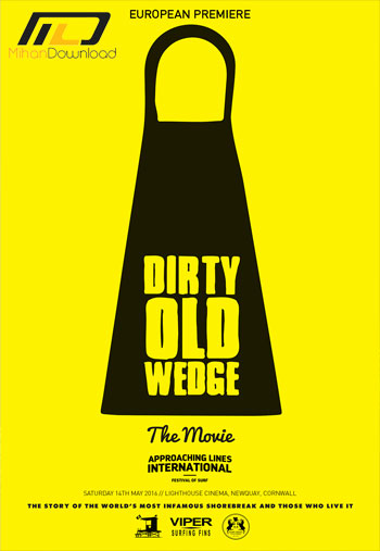 Dirty Old Wedge 2016 دانلود مستند 2016 Dirty Old Wedge