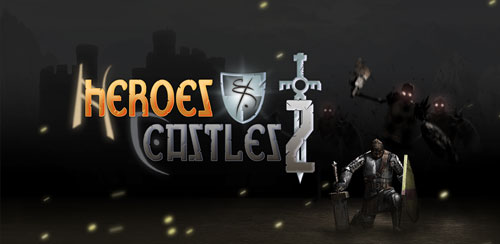 Heroes Castlez دانلود بازی  قهرمانان و قلعه ها Heroes and Castles 2 v1.00.3 اندروید