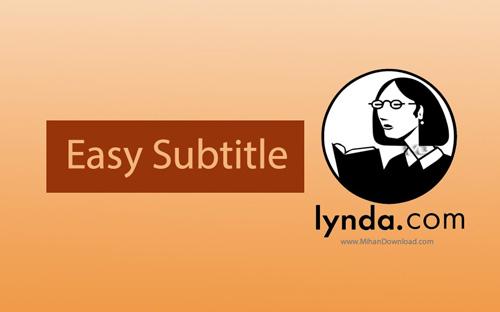 Lynda Mihan نرم افزار تولید زیرنویس انگلیسی برای محصولات سایت لیندا Lynsub v2 2