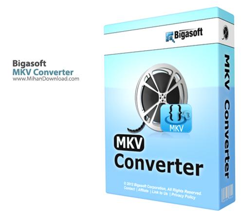 MKV Converter دانلود Bigasoft MKV Converter 3 7 50 5067 نرم افزار تبدیل فرمت MKV به فرمت های مختلف