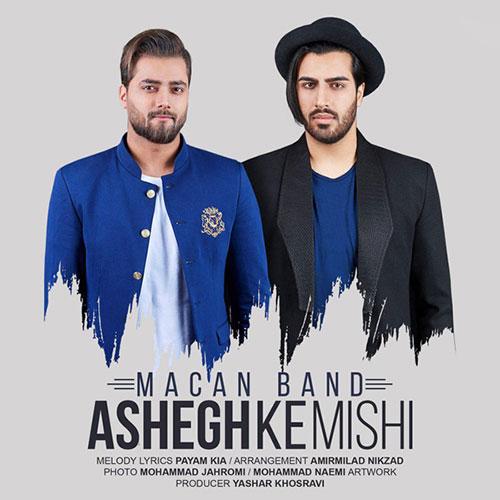 Macan Ashegh Ke Mishi دانلود آهنگ جدید ماکان بند به نام عاشق که میشی