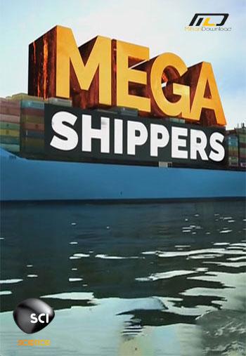 Mega Shippers دانلود فصل اول مستند  ۲۰۱۶ Mega Shippers