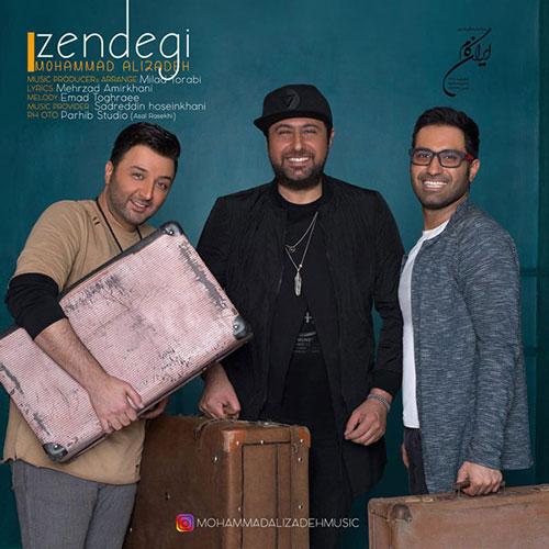 Mohammad Alizadeh Zendegi دانلود آهنگ جدید محمد علیزاده به نام زندگی