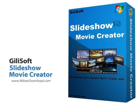 Movie Creator دانلود نرم افزار ساخت اسلایدشو GiliSoft SlideShow Movie Creator
