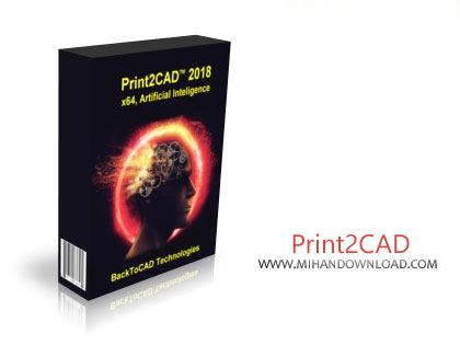 Print2CAD دانلود نرم افزار تبدیل انواع فایل ها به فایل های CAD و بلعکس Print2CAD 2018 v18.26 x64