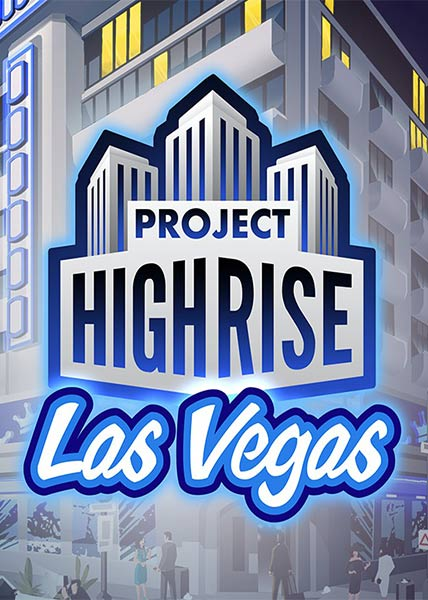 Project.Highrise.Las .Vega 1 دانلود Project Highrise Las Vegas بازی پروژه شهر لاس وگاس نسخه GOG برای کامپیوتر