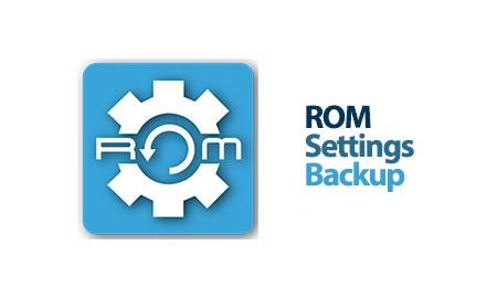 ROM Settings Backup PRO دانلود نرم افزار بکاپ گرفتن از  تنظیمات رام ROM Settings Backup Pro 1.24 اندروید