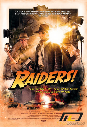 Raiders The Story of the Greatest Fan Film Ever Made 2015 دانلود مستند 2015 Raiders The Story of the Greatest Fan Film Ever Made