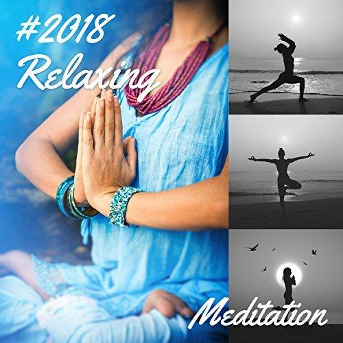 Relaxing Meditation 2018 دانلود آهنگ های آرامش بخش