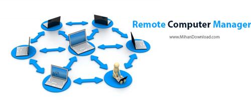 Remote Computer Manager دانلود نرم افزار مدیریت از راه دور کامپیوترهای شبکه Remote Computer Manager v6 0 5