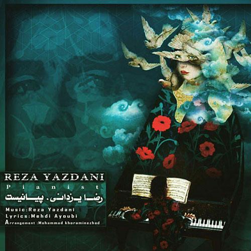 Reza Yazdani Pianist دانلود آهنگ جدید رضا یزدانی به نام پیانیست