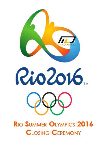 Rio Summer Olympics 2016 Cl دانلود مراسم اختتامیه المپیک ریو  Rio Summer Olympics 2016 Closing Ceremony