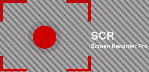 SCR Screen Recorder Pro دانلود نرم افزار ضبط صفحه ی نمایش SCR Screen Recorder 5+ Pro 0.1.3 اندروید
