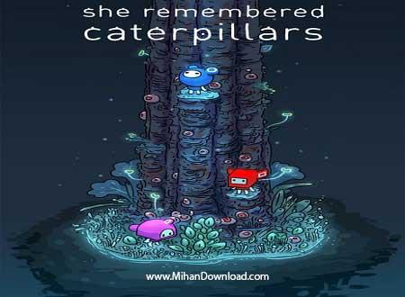 She Remembered دانلود She Remembered Caterpillars بازی او کرم ها را به یاد دارد