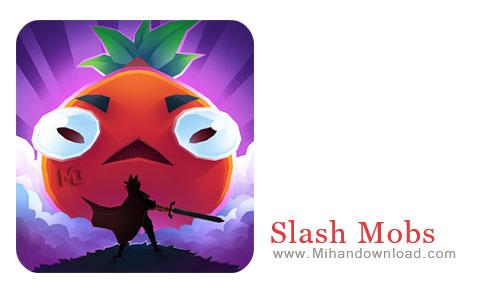 Slash Mobs دانلود بازی شکست هیولاها  Slash Mobs 1.0.2 برای اندروید