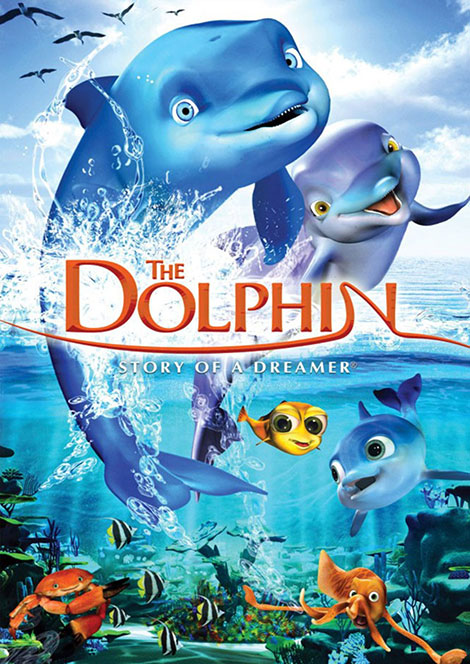 The Dolphin Story of a Dreamer 2009 دانلود انیمیشن The Dolphin: Story of a Dreamer 2009