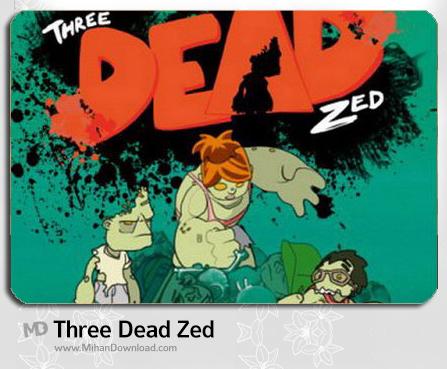 Three Dead Zed دانلود بازی Three Dead Zed برای کامپیوتر