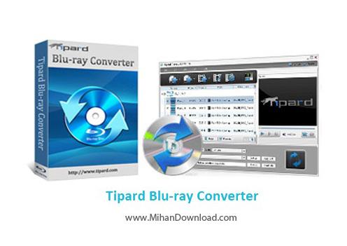 Tipard Blu ray Converter 6.3.32 www.MihanDownload.com  دانلود Tipard Blu ray Converter 7.3.30 نرم افزار تبدیل دیسک های بلوری به فرمت ویدیویی