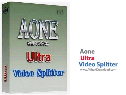 Video Splitter1 نرم افزار برش فایل های ویدیویی Aone Ultra Video Splitter 6 5 0401