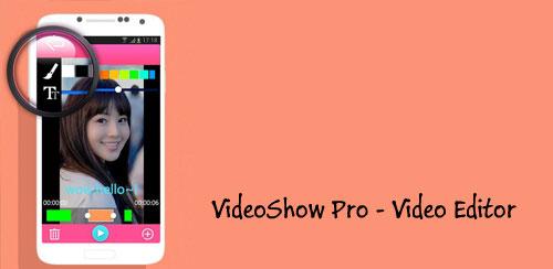 VideoShow دانلود نرم افزار ویرایش ویدئو VideoShow Pro – Video Editor 4.3.5 pro اندروید