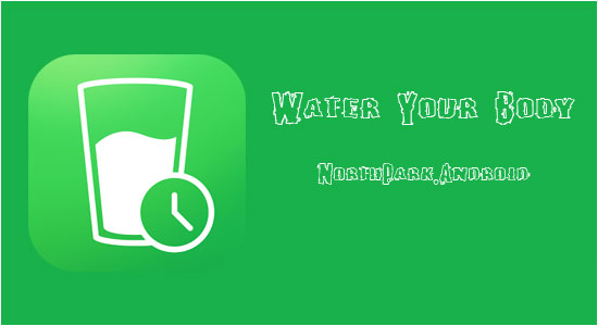 Water Your Body دانلود نرم افزار تنظیم آب بدن Water Your Body 3.2092.109 اندروید