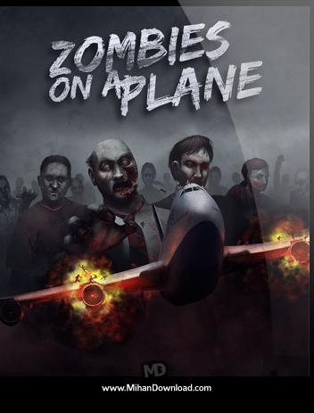 Zombies on a Plane دانلود بازی زامبی ها Zombies on a Plane