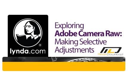 adobe camera raw making selective adjustments دانلود فیلم دیدنی و جذاب آموزشی نرم افزار Camera RAW