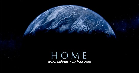 home دانلود مستند نگاهی بر جهان Home 2009