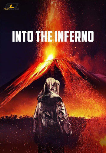 in the inferno دانلود مستند  Into the Inferno 2016