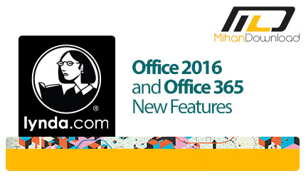lynda office 2016 and office 365 new features دانلود فیلم دیدنی و جذاب آموزش قابلیت های جدید آفیس ۲۰۱۶ و همچنین آفیس ۳۶۵