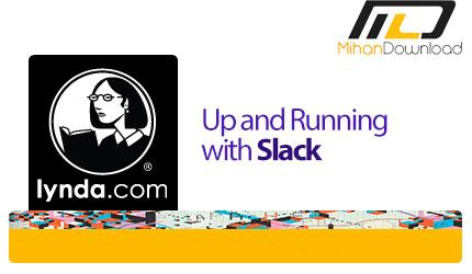 lynda up and running with slack دانلود فیلم دیدنی و جذاب آموزش نرم افزار Slack