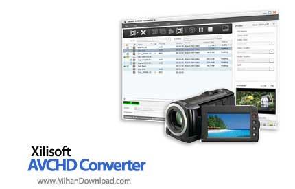 xilisoft avchd converter دانلود AVCHD Converter نرم افزار تبدیل فایل های AVCHD به سایر فرمت های ویدیویی