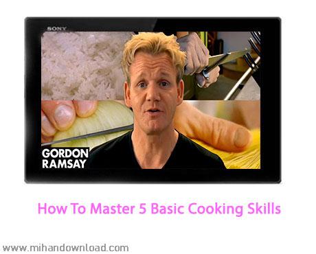 آموزش تسلط بر ۵ فن برتر آشپزی