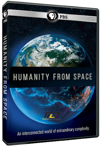 humanity from space دانلود مستند Humanity from Space 2015